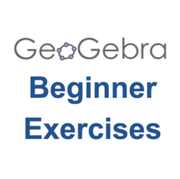 GeoGebra: Beginner Exercises