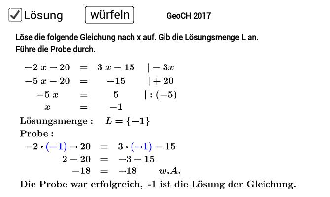 Trainiere das Lösen linearer Gleichungen. Löse die Aufgabe auf einem Extrablatt. Entferne zum Üben den Haken (Lösung). Drücke die Eingabetaste um die Aktivität zu starten
