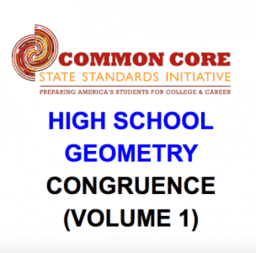 CCSS High School: Geometry (Congruence) Volume 1