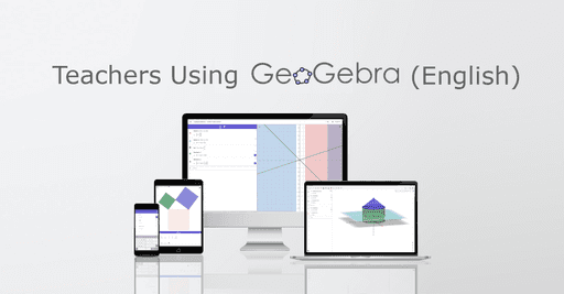 Teachers Using GeoGebra