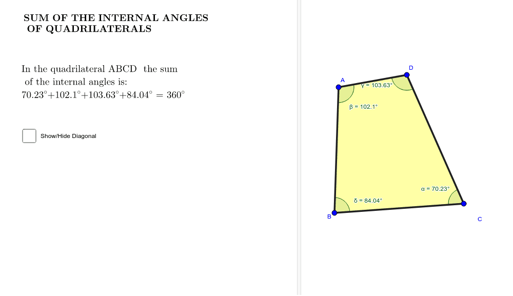 SUM OF THE INTERNAL ANGLES OF QUADRILATERALS Press Enter to start activity