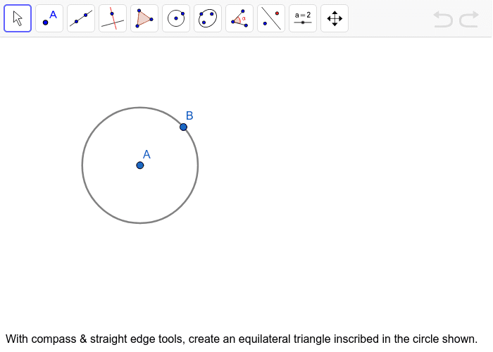 With compass & straight edge tools, create an equilateral triangle inscribed in the circle shown. Press Enter to start activity