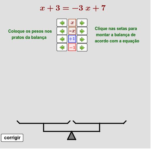 Uma das maneiras de se visualizar uma equação é através de uma balança de 2 pratos perfeitamente equilibrada. Mantenha a balança sempre equilibrada para achar o valor de x.