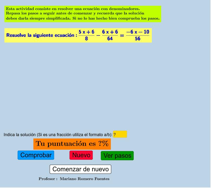 Actividad para practicar la resolución de ecuaciones con denominadores Press Enter to start activity